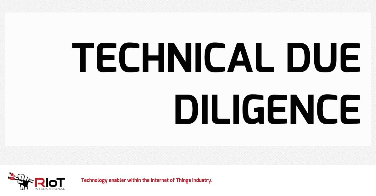 RIoT International: Services: Technical Due Diligence